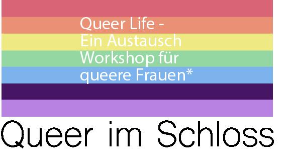 Queer Life – Ein Austauschworkshop für queere Frauen*